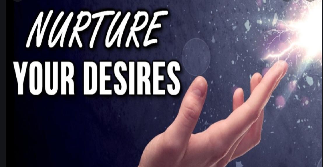 nurture your desires