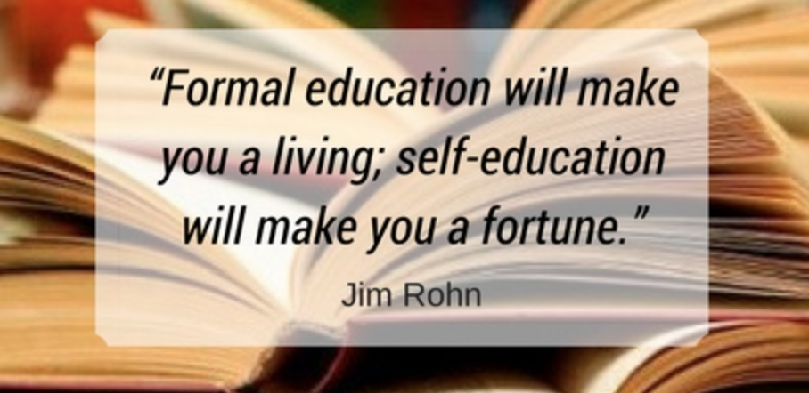 Jim Rohn Quote. Formal education will make you a living,