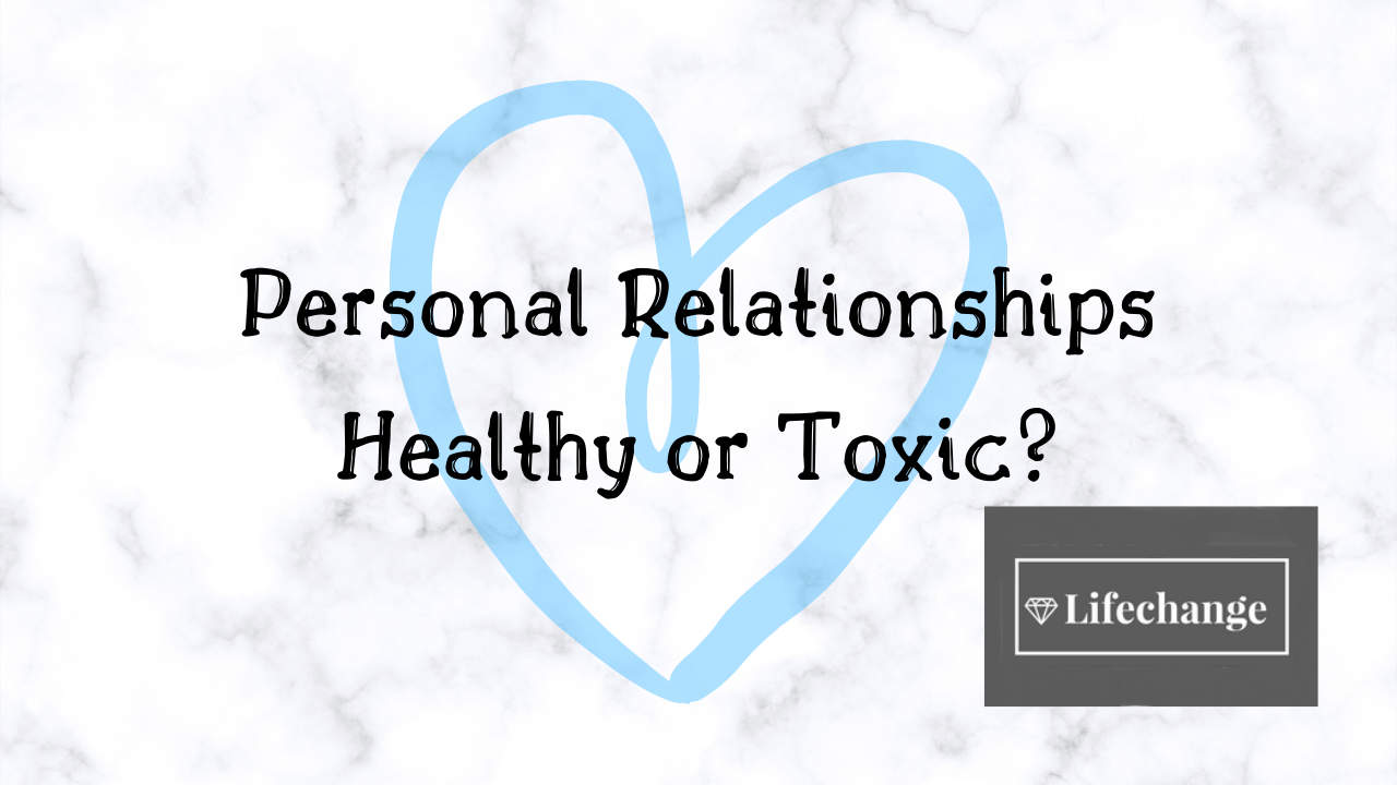 Personal Relationships Healthy or Toxic